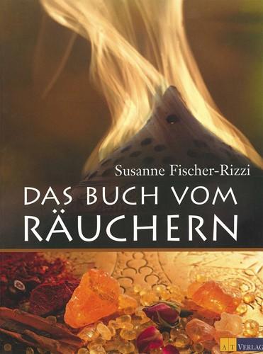 Das Buch vom Räuchern von Susanne Fischer-Rizzi